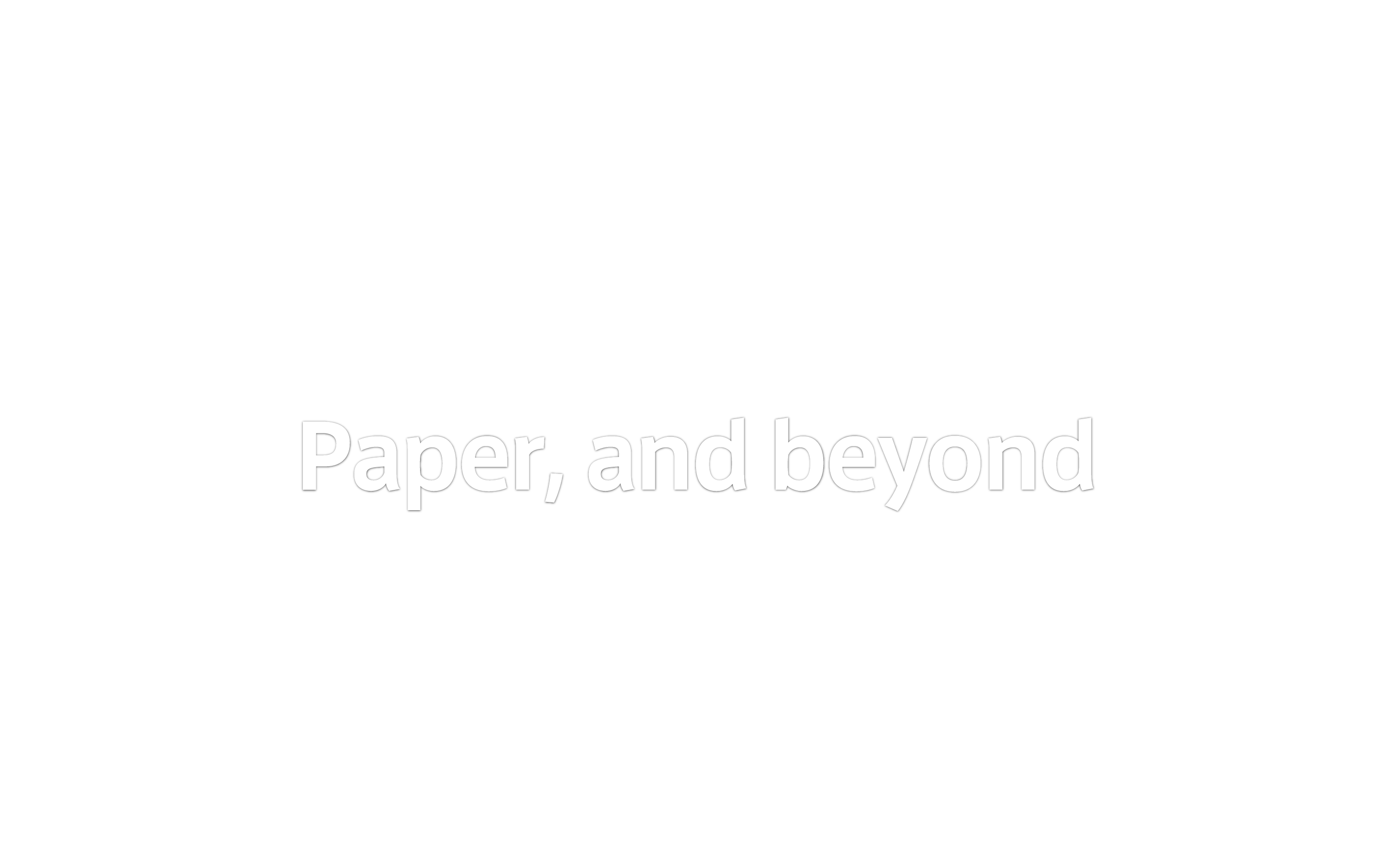 Paper, and beyond